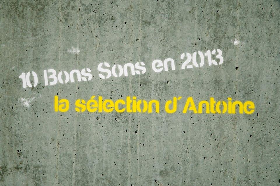 Antoine - 10 Bons Sons en 2013