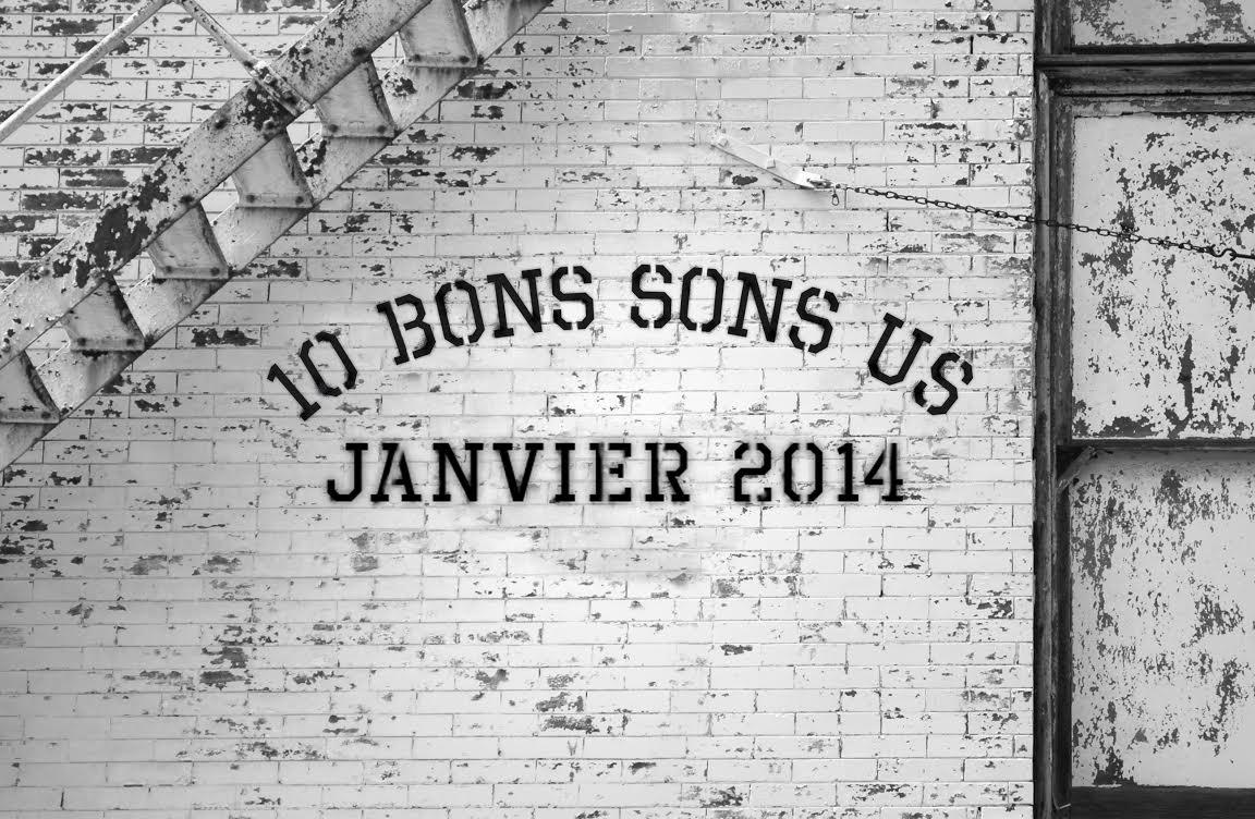 Le Bon Son - 10 Bons Sons US janvier 2014